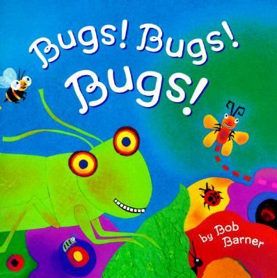 Bugs! Bugs! Bugs! By Barner, Bob